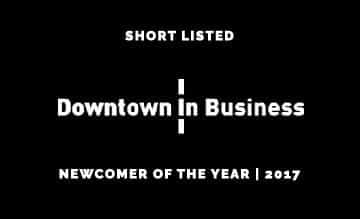 Downtown in Business - Shortlisted - Newcomer of the Year 2017